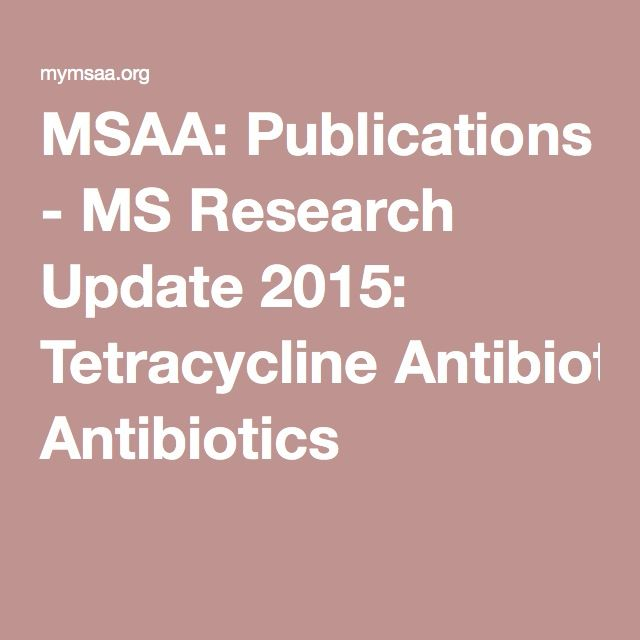 MSAA: Publications - MS Research Update 2015: Tetracycline Antibiotics
