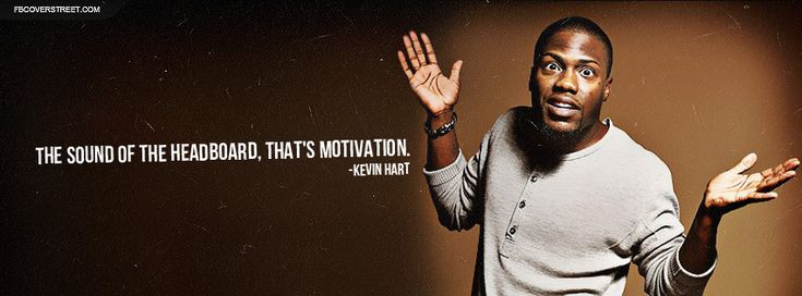 Kevin Hart Quotes | Kevin Hart Headboard Motivation Quote Facebook Cover