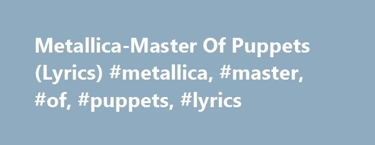 Best 25+ Master Of Puppets ideas on Pinterest | Best ...