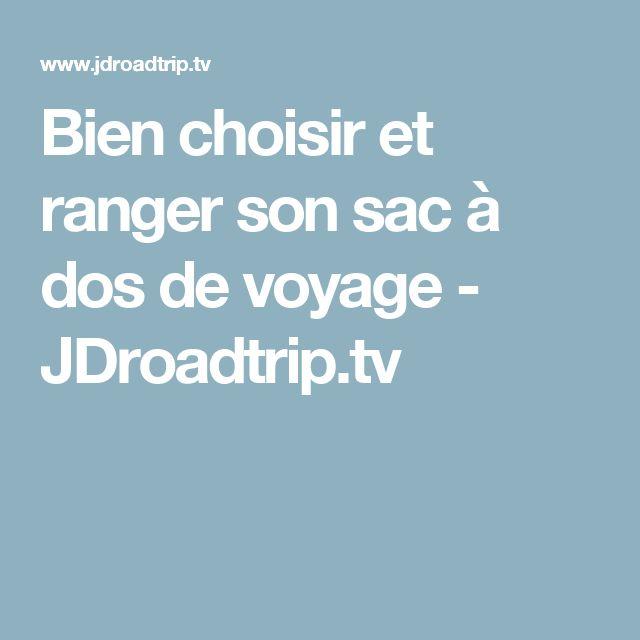 Bien choisir et ranger son sac à dos de voyage - JDroadtrip.tv
