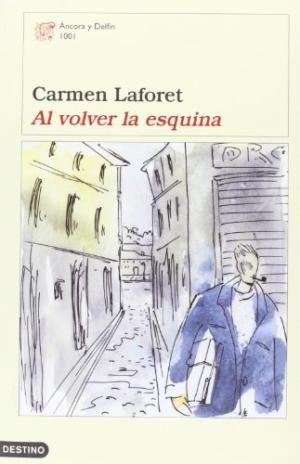 Al volver la esquina / Carmen Laforet ; edición a cargo de Cristina Cerezales, Agustín Cerezales e Israel Rolón Barada  L/Bc 860 LAF vol http://almena.uva.es/search~S1*spi?/tal+volver+a+la+esquina/tal+volver+a+la+esquina/-3%2C0%2C0%2CB/frameset&FF=tal+volver+la+esquina&1%2C1%2C/indexsort=-