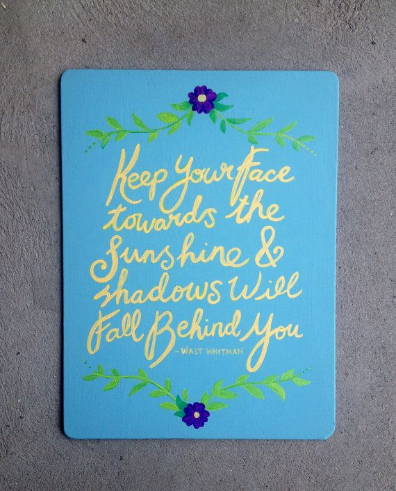 Keep Your Face Towards the Sun handpainted sign ** SOLD ** (but can be MADE to ORDER)