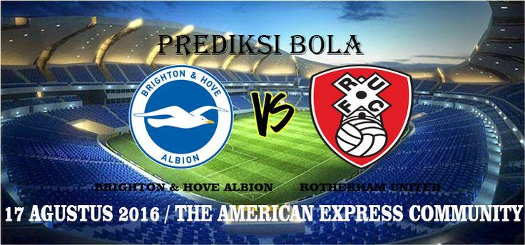 Prediksi Brighton & Hove Albion vs Rotherham United 17 Agustus 2016