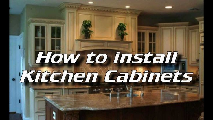 How To Install Kitchen Cabinets Installing Kitchen Cabinets YouTube Https