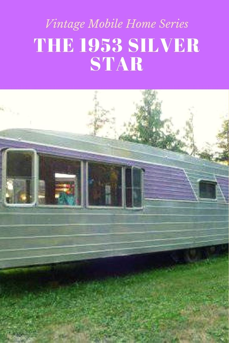 A look at a vintage 1953 Silver Star mobile home.