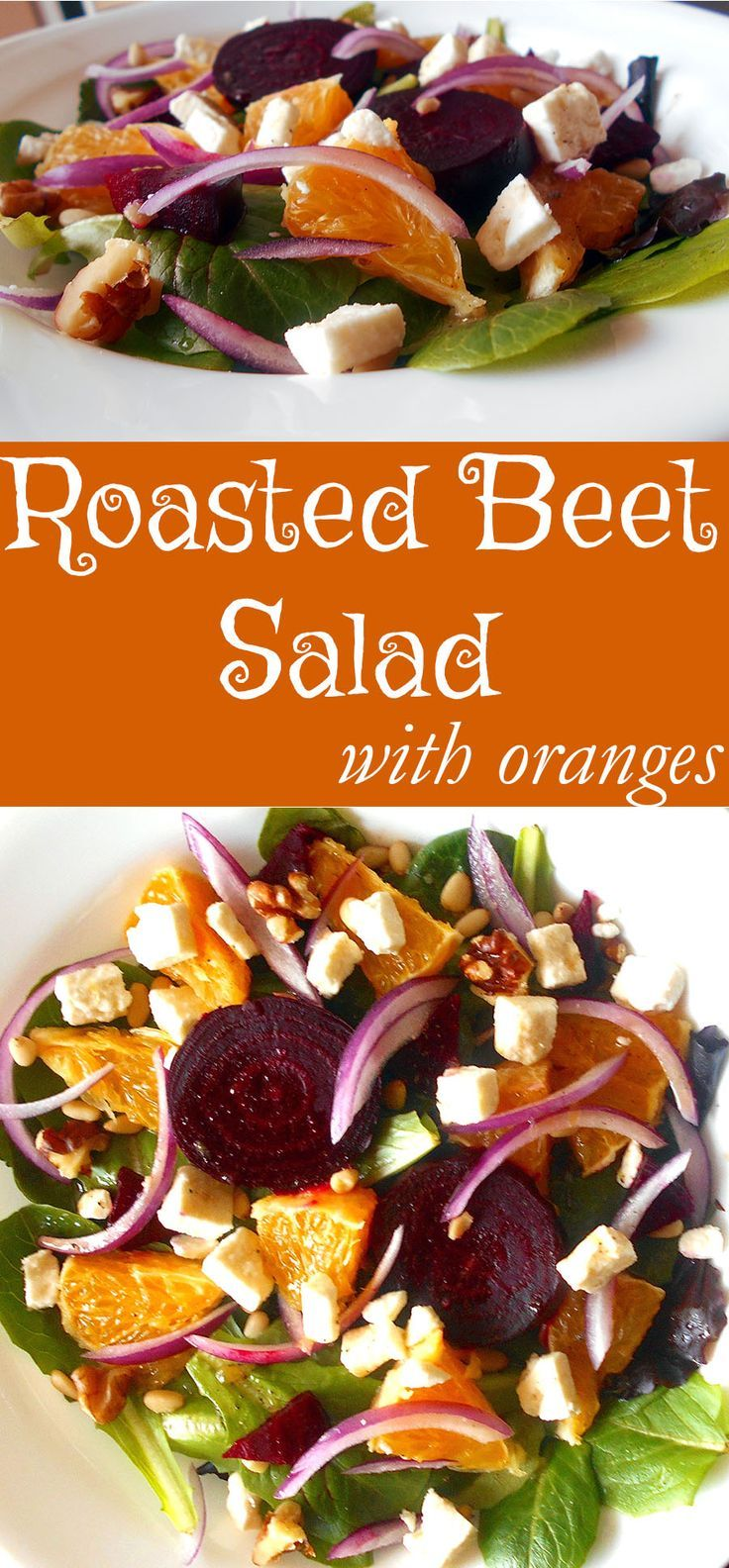 Roasted beet salad made with oranges, red onions and feta cheese.  Topped with a simple vinaigrette for a quick and healthy lunch