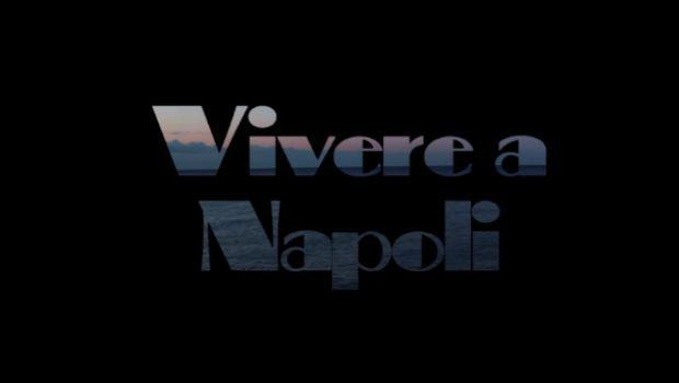 Vivere a Napoli, un inno d'amore in timelapse per promuovere il progetto sociale Città di Partenope