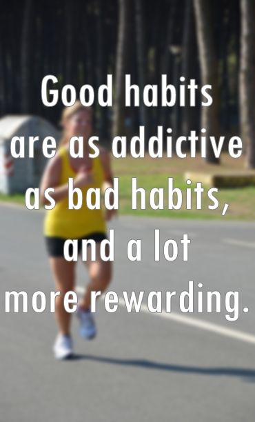 Replace bad habits with good ones; you'll feel better & have more energy!