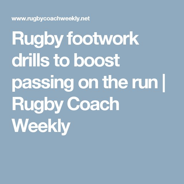 Rugby footwork drills to boost passing on the run | Rugby Coach Weekly