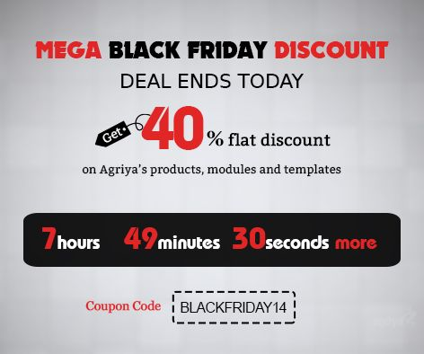 Quickly grab the Agriya's BlackFriday Deal soon - Flat 40% Discount - Coupon Code: BLACKFRIDAY14 Count down starts!!!! For more details visit : http://www.agriya.com/products