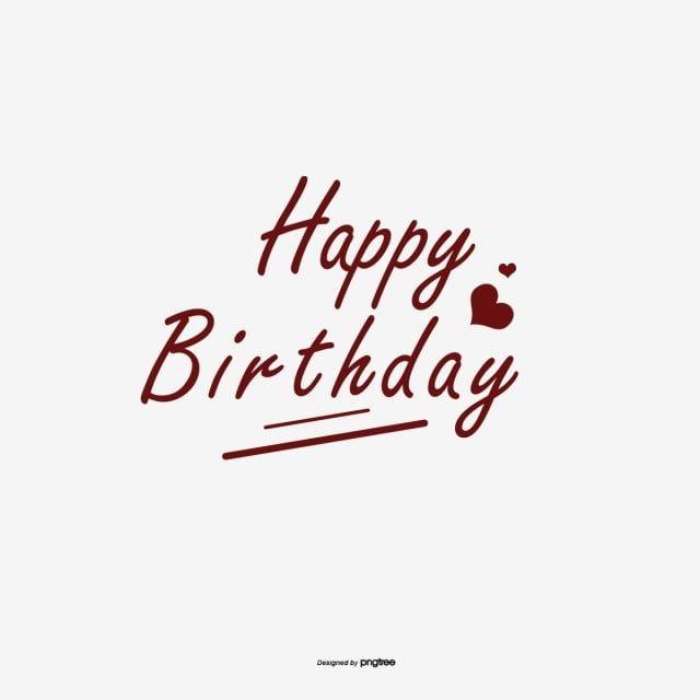生日快樂 生日快樂 手寫字體 節日素材 Psd格式圖案和png圖片免費下載 Happy Birthday Calligraphy Happy Birthday Template Happy Birthday Design