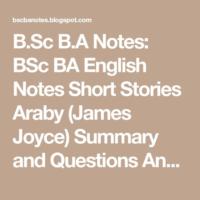 best araby james joyce ideas araby by james  b sc b a notes bsc ba english notes short stories araby james joyce