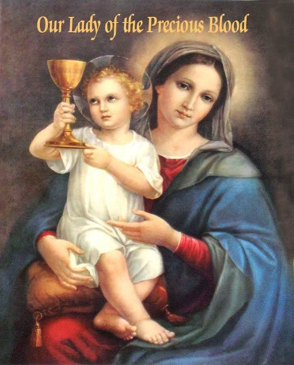 Our Lady of the Precious Blood, pray for and protect all priests who offer the cup of salvation to the world!
