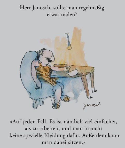 Herr #Janosch, sollte man regelmäßig etwas malen?