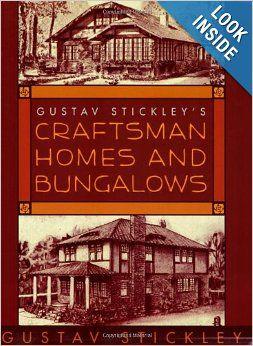 Gustav Stickley's Craftsman Homes and Bungalows: Gustav Stickley: 9781602393035: Amazon.com: Books