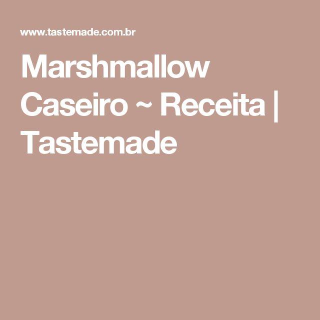 Marshmallow Caseiro ~ Receita | Tastemade