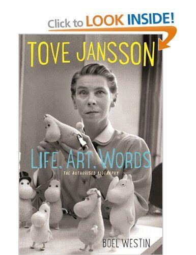 Tove Jansson Life, Art, Words: The Authorised Biography | Boel Westin