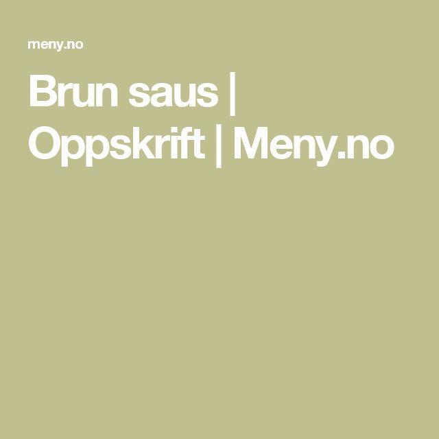 Brun saus | Oppskrift | Meny.no