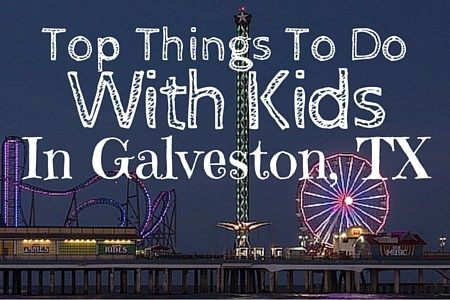 Top Things To Do With Kids in Galveston, Texas! Kid and Family-Friendly Fun on Galveston Island!