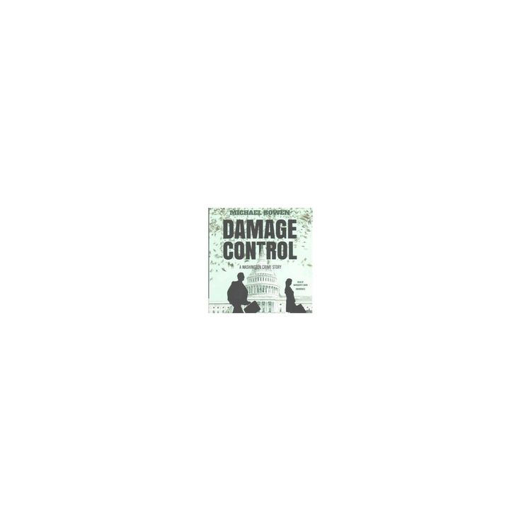 Damage Control : A Washington Crime Story (Unabridged) (CD/Spoken Word) (Michael Bowen)