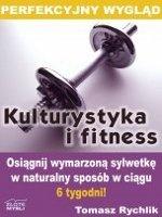Perfekcyjny wygląd - kulturystyka i fitness / Tomasz Rychlik    Jak osiągnąć wyraźne zmiany we własnej sylwetce i uzyskać wspaniały wygląd w naturalny sposób w ciągu zaledwie 6 tygodni?