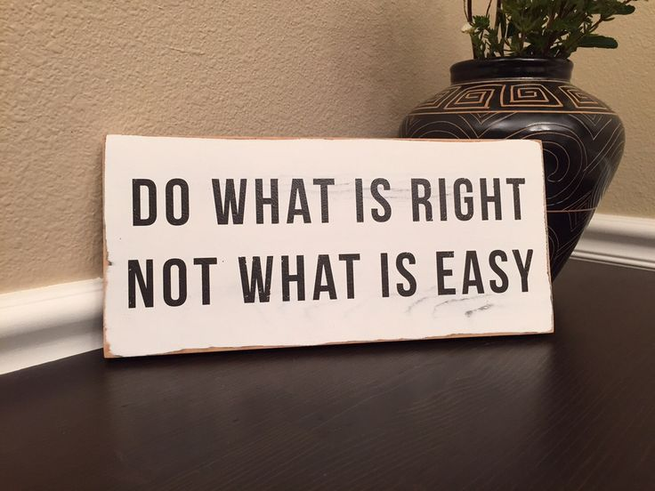 This sign is awesome for my boy's room. What a great reminder to do what is right not what is easy.