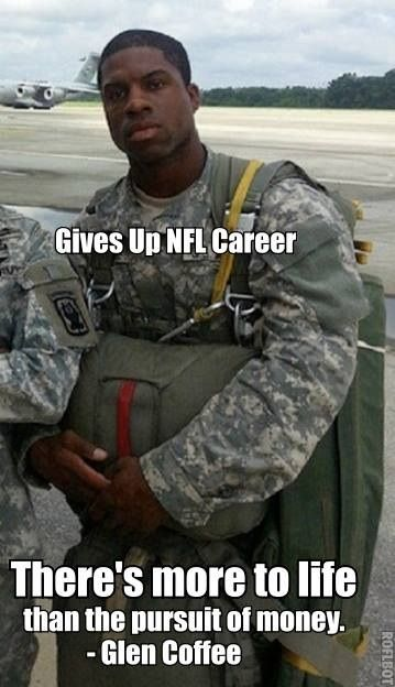 You might be a patriot, IF... Later today, Coffee will graduate from the army's Airborne School at Fort Benning, Ga. He says he doesn't miss the NFL, and that serving in the military is a much better use of his gifts than playing professional football. MORE: http://deadspin.com/remember-former-49ers-rb-glen-coffee-hes-an-army-para-530696145