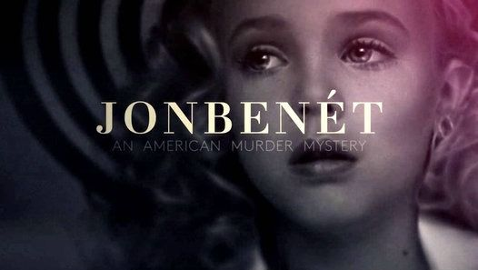 1- JonBenet: An American Murder Mystery: A Killer on the Loose - A reexamination of 6-year-old JonBenét Ramsey in 1996.  Never-before-seen evidence, police interrogation tapes, unsealed documents, more than 500 family photographs, and profiles of chief suspects.