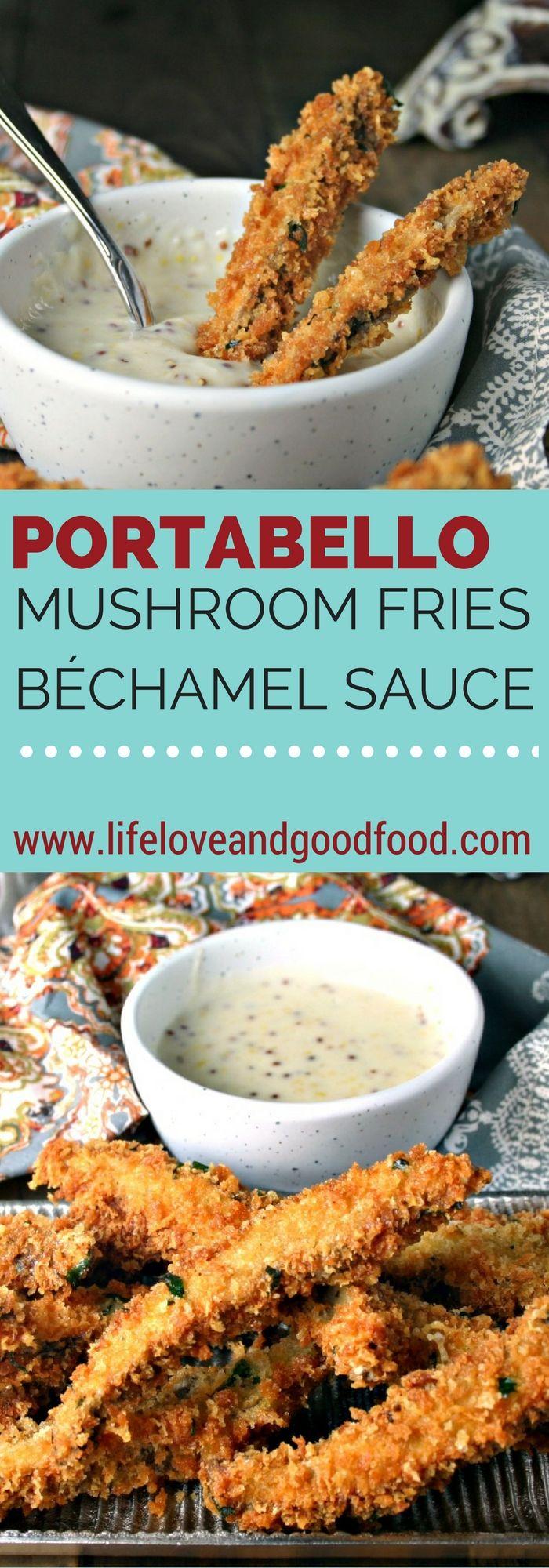 Portabello Fries with Béchamel Mustard Dipping Sauce | www.lifeloveandgo...: