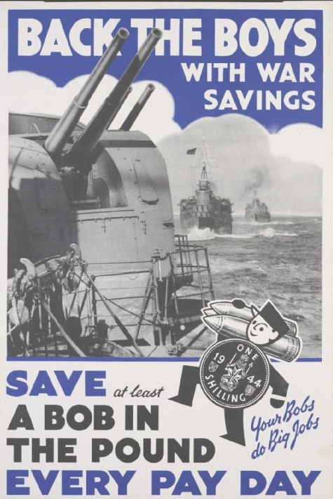 British poster, 1944: Back the Boys with War Savings. Save at Least a Bob in the Pound Every Pay Day.