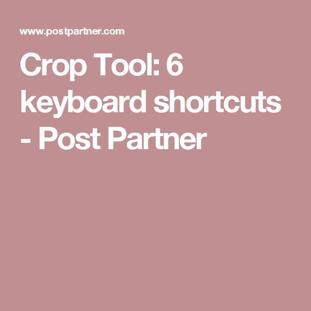 Crop Tool: 6 keyboard shortcuts - Post Partner