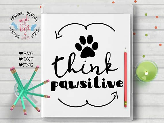 Think Pawsitive Pet Cut File available in SVG, DXF and PNG.