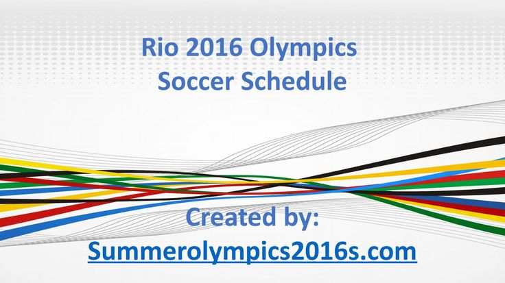 Soccer schedule summer olympics 2016 - Rio 2016 football schedule