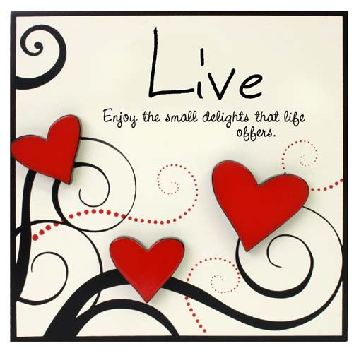 """Live Plaque by Heartfelt moments. """"Enjoy the small delights that life offers"""""""