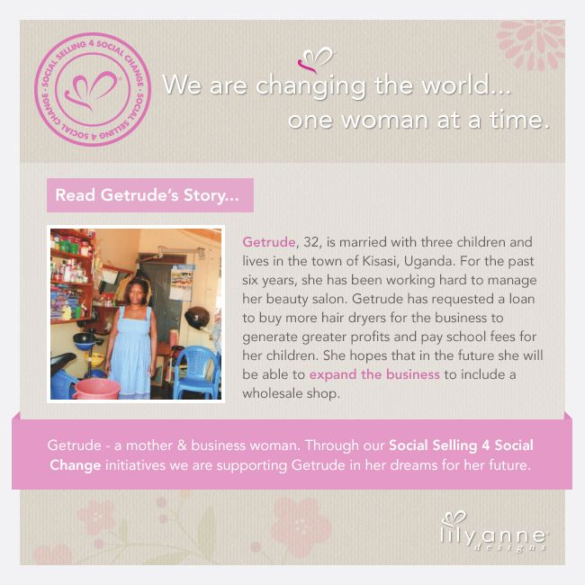 We are changing the world... one woman at a time <3  We believe that when women are empowered, so too are families; communities; the world. When you partner with Lily Anne Designs® you are empowering another woman in a developing country.  Read Getrude's story...  #LilyAnneDesigns #SocialSelling #ChangingTheWorld
