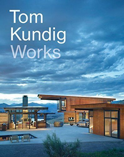 In Tom Kundig Works The Celebrated Seattle Based Architect Presents Nineteen New Projects