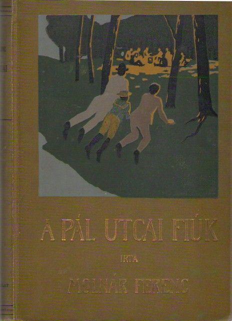 Molnár Ferenc: A Pál utcai fiúk (1907)