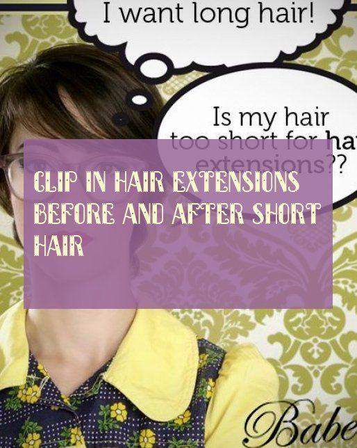Haarverlängerungen vor und nach kurzen Haaren einclipsen 28.09.2019 - #Clip #Erweiterungen #Haar #Kurz