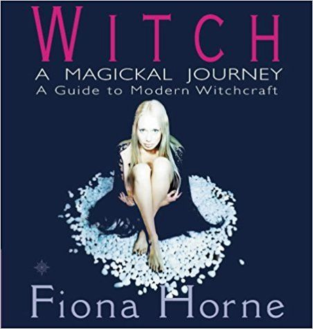 Witch: A Magickal Journey: Fiona Horne: 9780007121328: Amazon.com: Books