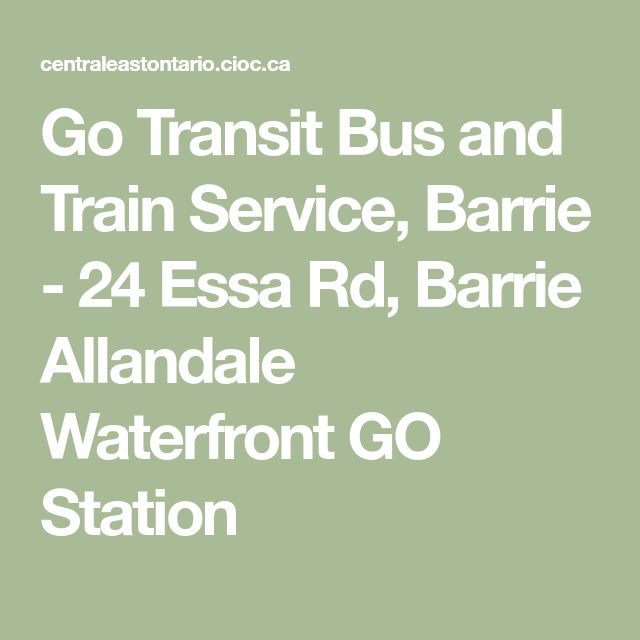 Go Transit Bus and Train Service, Barrie - 24 Essa Rd, Barrie Allandale Waterfront GO Station
