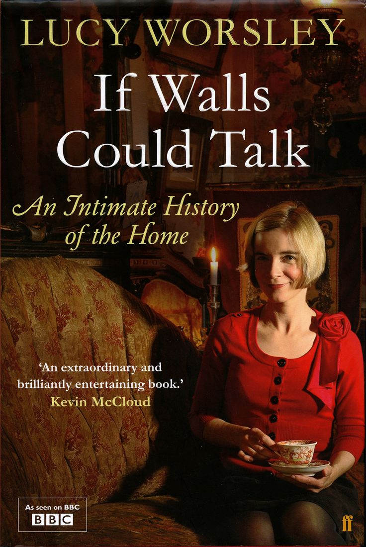 If Walls Could Talk by Lucy Worsley ...