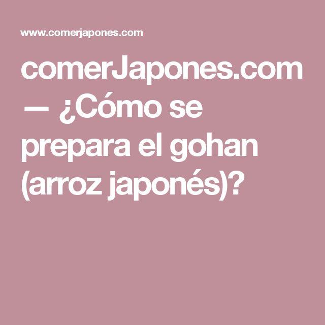 comerJapones.com —   ¿Cómo se prepara el gohan (arroz japonés)?