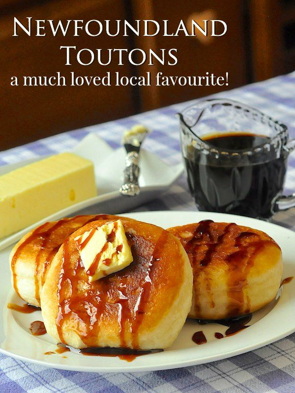 Newfoundland toutons are a local treat consisting simply of slowly fried pieces of white dough, often in pork fat, traditionally served with molasses.