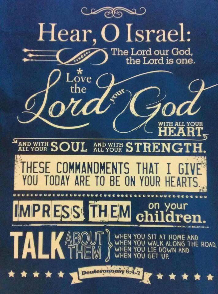 "Deuteronomy 6:4-7  ""impress them on your children"""