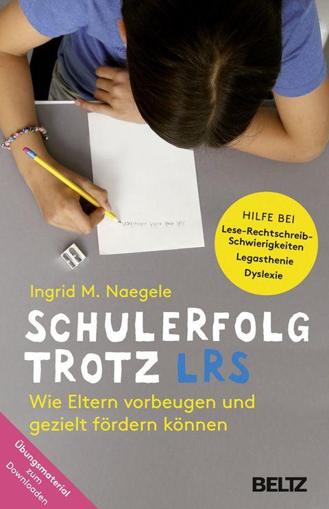 """Ein weiterer Elternratgeber LRS? Braucht es das? Ja, denn """"Schulerfolg trotz LRS"""" von Ingrid Nägele ist ein wirklich alltagstaugliches Buch."""