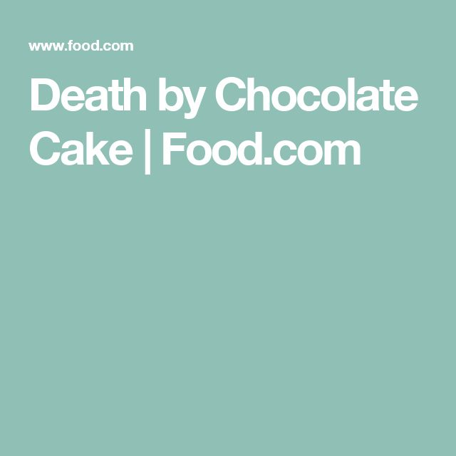 Death by Chocolate Cake | Food.com