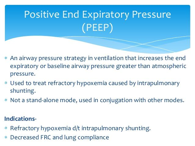 Positive end expiratory pressure  | modes of ventilation