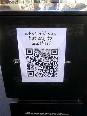 Found this neat idea! I posted a link to a QR barcode generator earlier, well this is so fun! Bad Joke QR's! You make em and place them around town to brighten someones day!