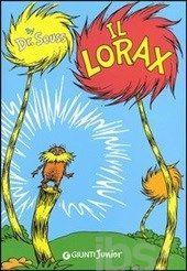 Il Lorax - Dr. Seuss - Libro - Giunti Junior - I libri del Dr. Seuss - IBS