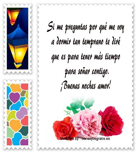 buscar poemas bonitos de buenas noches para mandar,descargar los mejores mensajes de buenas noches:  http://www.consejosgratis.es/bonitos-mensajes-de-buenas-noches-para-mi-pareja/